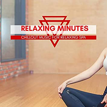 Relaxing Minutes - Chillout Music For Relaxing Spa