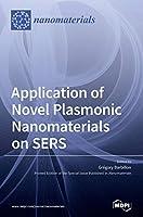 Application of Novel Plasmonic Nanomaterials on SERS