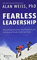 Fearless Leadership: Overcoming Reticence, Procrastination, and the Voices of Doubt Inside Your Head