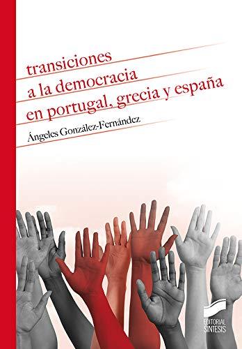 Transiciones A La Democracia En Portugal, Grecia y España: 13 (Historia)