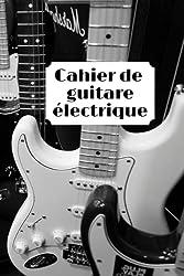 cahier de guitare éléctrique: Carnet de musique/carnet de partition-papier manuscrit-100 pages 6x9 po (French Edition)