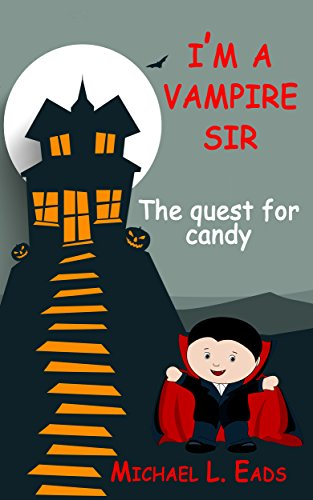 I'm A Vampire Sir: The Quest for Candy