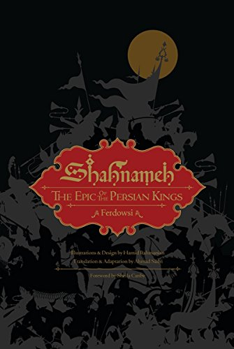 Compare Textbook Prices for Shahnameh: The Epic of the Persian Kings Illustrated Edition, Slipcased Edition ISBN 9781631494468 by Ferdowsi,Rahmanian, Hamid,Sadri, Ahmad,Canby, Sheila