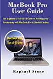 MacBook Pro User Guide: The Beginner to Advanced Guide of Boosting your Productivity with MacBook Pro & MacOS Catalina