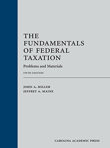 Compare Textbook Prices for The Fundamentals of Federal Taxation: Problems and Materials 5 Edition ISBN 9781531011086 by Miller, John A.,Maine, Jeffrey A.