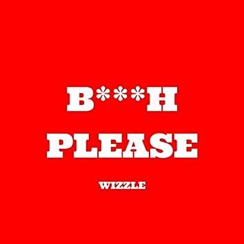 Bitch Please
