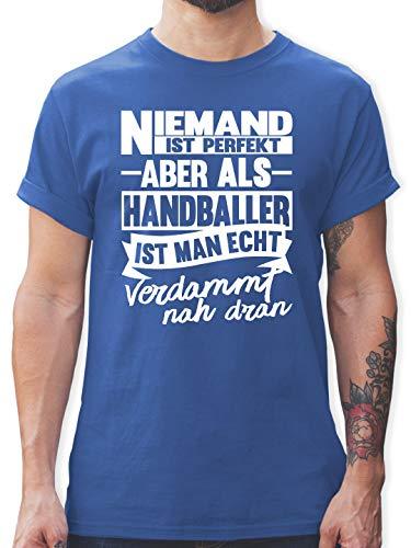 Handball - Niemand ist perfekt Aber als Handballer ist Man echt verdammt nah dran - XL - Royalblau - Handball Tshirt Spruch niemand ist - L190 - Tshirt Herren und Männer T-Shirts