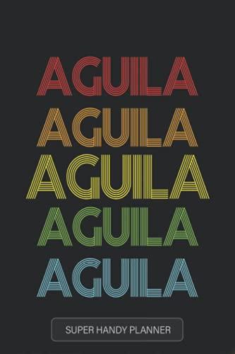 Aguila: Aguila Name Custom Gift Planner Calendar Notebook Journal