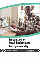 Introduction to Small Business and Entrepreneurship