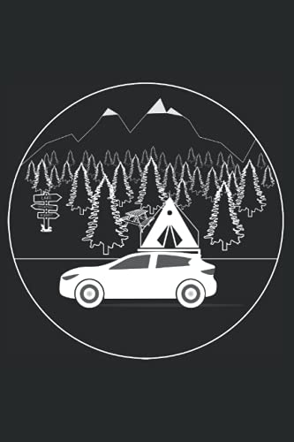 Camping con carpa de techo del coche: Diario de 120 páginas proporcionado en formato de 6 x 9 para todos aquellos aventureros que aman acampar con una tienda de campaña en el techo