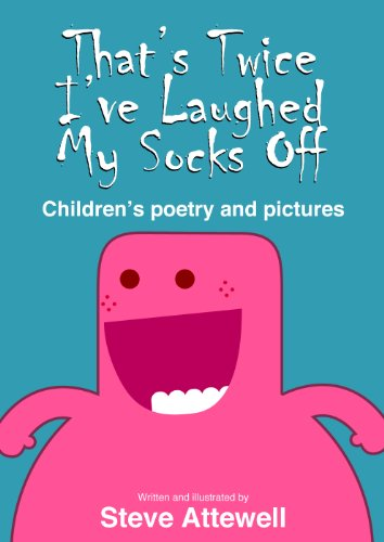 That's Twice I've Laughed My Socks Off: Children's Poetry and Pictures (English Edition)