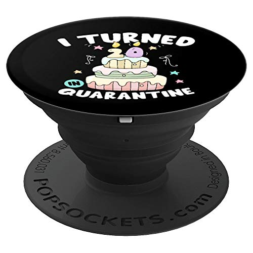 I Turned 20 In Quarantine Birthday Cake Funny Gift PopSockets Grip and Stand for Phones and Tablets