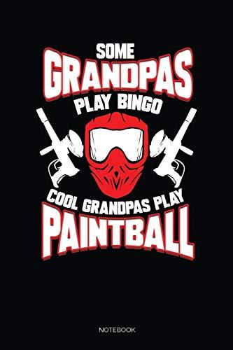 Some Grandpas Play Bingo Cool Grandpas Play Paintball: Dot Grid Journal 6x9 – Paintball Playing Grandpa Notebook I Paintballing Grandfather Gift