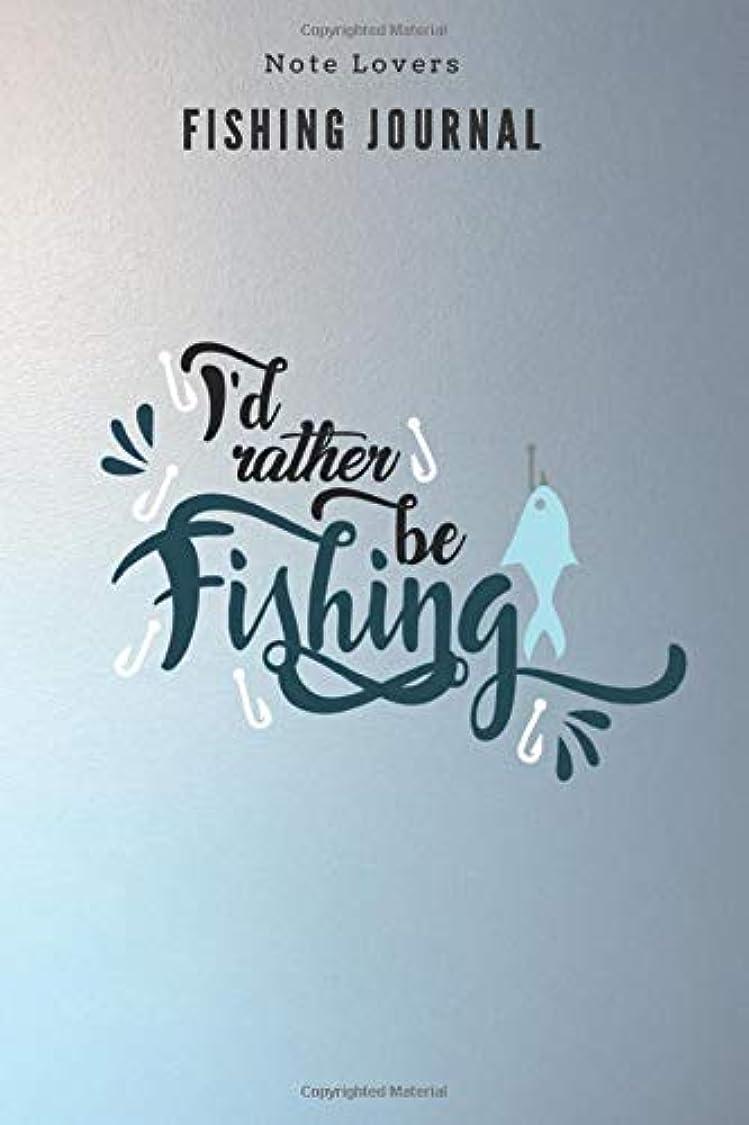すごい場合お酢I'd rather be fishing - Fishing Journal: Fishing Log Book   Perfect Gift For Gift for Fishing Lover