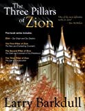 THE Three Pillars of Zion - (Five Books in One)