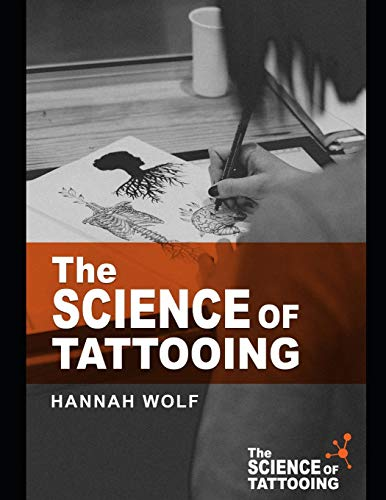 Compare Textbook Prices for The Science of Tattooing  ISBN 9781651128725 by wolf, Hannah,Warmflash, Dr. David,Mason, Dr. Shelley,Choo, Dr. Kevin