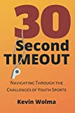 30 Second Timeout: Navigating Through the...
