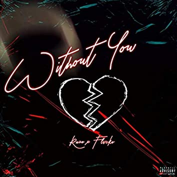 Without You (feat. Flvcko)