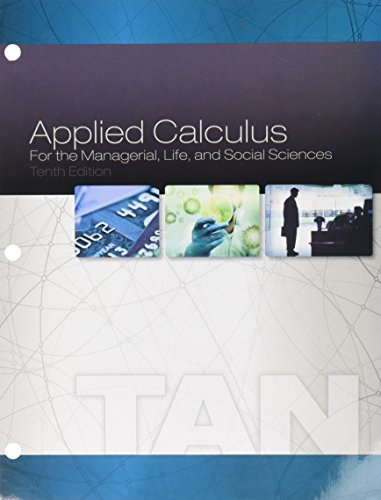 Bundle: Applied Calculus for the Managerial, Life, and Social Sciences, Loose-leaf Version, 10th + WebAssign Printed Acc