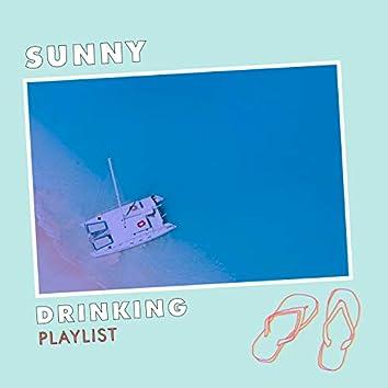 Sunny Drinking Playlist
