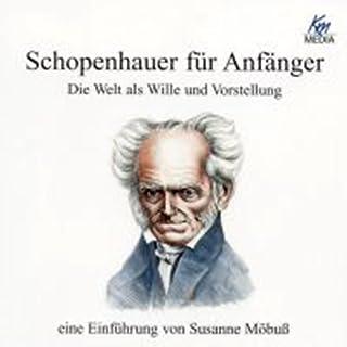Schopenhauer für Anfänger                   Autor:                                                                                                                                 Ralf Ludwig                               Sprecher:                                                                                                                                 Martin Umbach                      Spieldauer: 7 Std. und 36 Min.     88 Bewertungen     Gesamt 4,2
