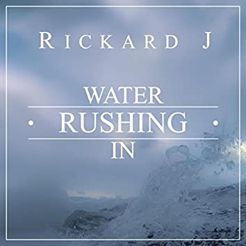 Water Rushing In
