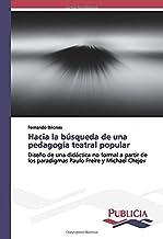 Hacia la búsqueda de una pedagogía teatral popular: Diseño de una didáctica no formal a partir de los paradigmas Paulo Freire y Michael Chejov