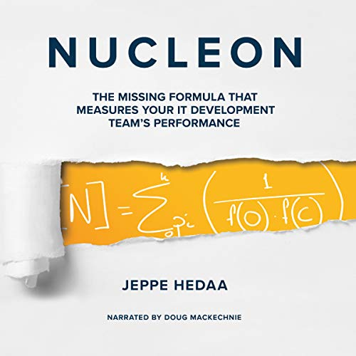 Nucleon: The Missing Formula That Measures Your IT Development Team's Performance audiobook cover art