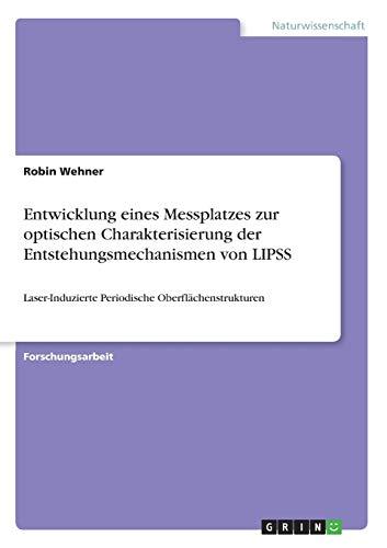 Entwicklung eines Messplatzes zur optischen Charakterisierung der Entstehungsmechanismen von LIPSS