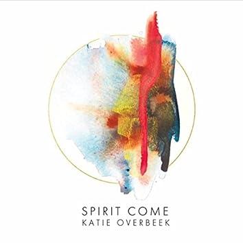 Spirit Come