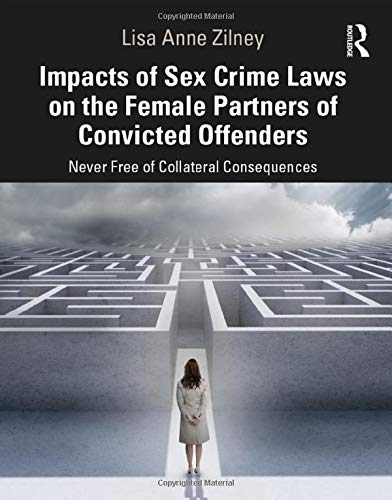 Impacts of Sex Crime Laws on the Female Partners of Convicted Offenders: Never Free of Collateral Consequences