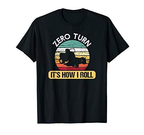 Zero Turn It's How I Roll Cool Lawn Mower T-shirt...