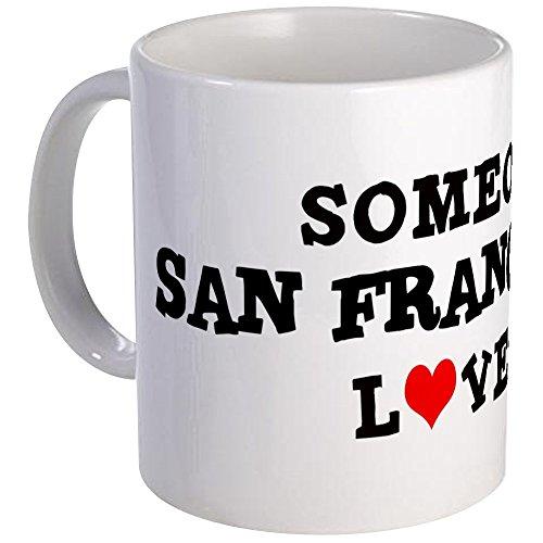 CafePress - Someone In San Francisco Tasse - Einzigartige Kaffeetasse, Kaffeetasse, Teetasse
