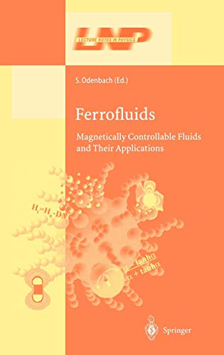 Ferrofluids: Magnetically Controllable Fluids and Their Applications (Lecture Notes in Physics, 594, Band 594)