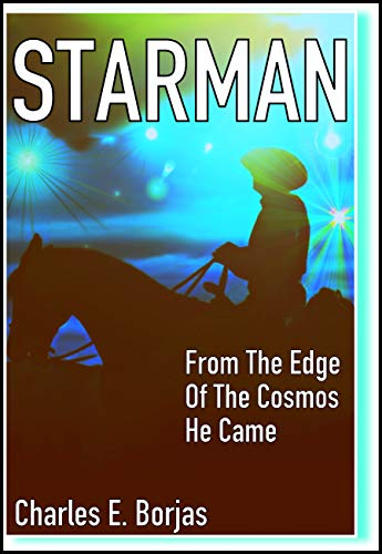 Starman: From the Edge of the Cosmos He Came (English Edition)
