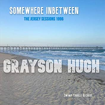 Somewhere Inbetween (The Jersey Sessions 1996)