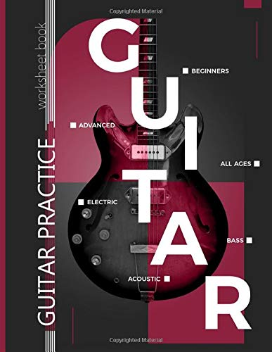 Guitar Practice Worksheet Book: Guitar Tab Notebook: Blank Tablature Music Manuscript Paper with Chord Charts – 100+ pages