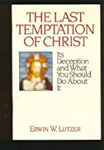 The last temptation of Christ: Its deception and what you should do about it