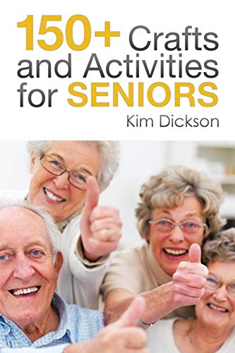 Compare Textbook Prices for 150+ Crafts and Activities for Seniors  ISBN 9781493188956 by Dickson, Kim