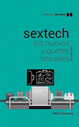 Sextech: Los nuevos juguetes sexuales de René Guevara