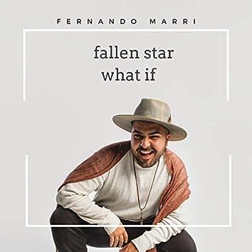 Fallen Star/ What If