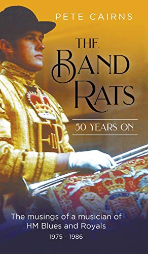 The Band Rats 50 Years On: The Musings of a Musician of Hm Blues and Royals 1975-1986