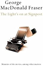 The Light's On At Signpost by George MacDonald Fraser (2002-05-07)