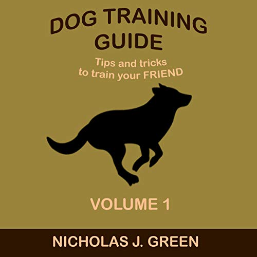 『Dog Training Guide: Tips and Tricks to Train your Friend』のカバーアート
