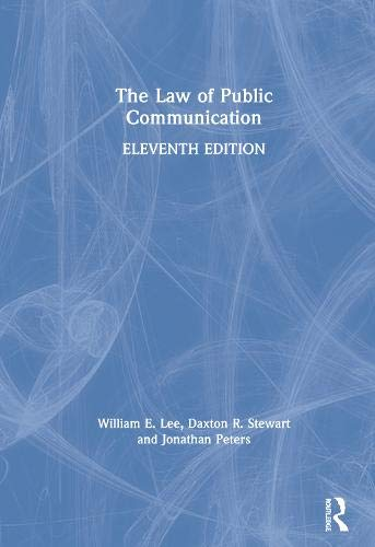Compare Textbook Prices for The Law of Public Communication 11 Edition ISBN 9780367488932 by Lee, William E.,Stewart, Daxton,Peters, Jonathan