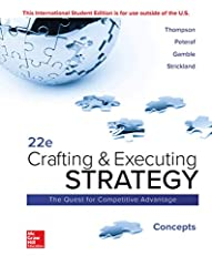 Crafting and Executing Strategy: Concepts 22nd Edition
