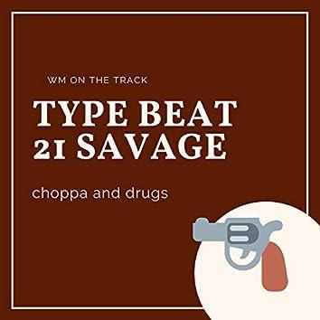 Type Beat 21 Savage Choppa and Drugs
