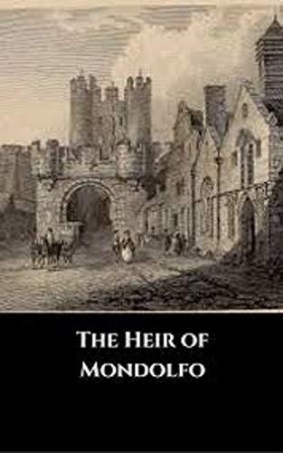 The Heir of Mondolfo Illustrated (English Edition)