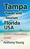 Tampa Travel and Tourism Florida USA: Visitors Information Guide