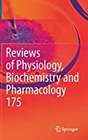 Reviews of Physiology, Biochemistry and Pharmacology, Vol. 175 (Reviews of Physiology, Biochemistry and Pharmacology, 175)